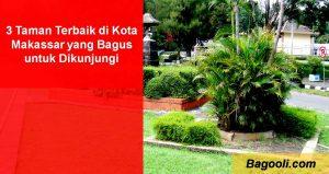 3 Taman Terbaik di Kota Makassar yang Bagus untuk Dikunjungi