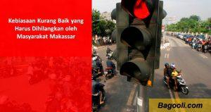 Kebiasaan Kurang Baik yang Harus Dihilangkan oleh Masyarakat Makassar