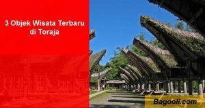 3 Objek Wisata Terbaru di Toraja