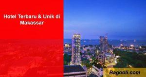 Hotel Terbaru & Unik di Makassar