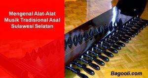 Mengenal Alat-Alat Musik Tradisional Asal Sulawesi Selatan