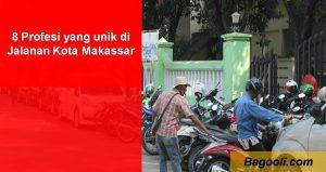 8 Profesi yang unik di Jalanan Kota Makassar