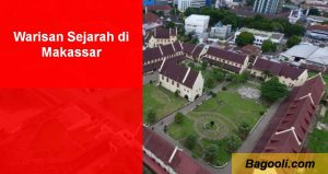 Warisan Sejarah di Makassar