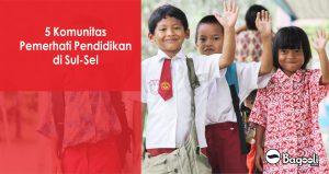5 Komunitas Pemerhati Pendidikan di Sul-Sel