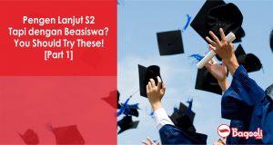 Pengen Lanjut S2 Tapi dengan Beasiswa? You Should Try These! [Part 1]