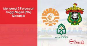 Mengenal 3 Perguruan Tinggi Negeri [PTN] Makassar