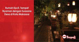 Rumah Kecil, Tempat Nyaman dengan Suasana Desa di Kota Makassar