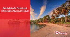 [Wisata Bahari] 6 Pantai Indah di Kabupaten Kepulauan Selayar