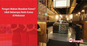 Pengen Makan Masakan Korea? Inilah Beberapa Resto Korea di Makassar