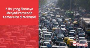 6 Hal yang Biasanya Menjadi Penyebab Kemacetan di Makassar