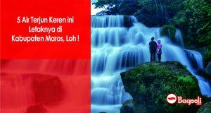 5 Air Terjun Keren ini Letaknya di Kabupaten Maros, Loh !
