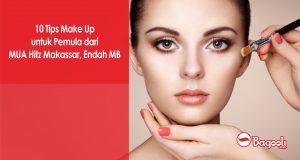 10 Tips Make Up untuk Pemula dari MUA Hitz Makassar, Endah MB