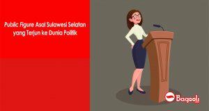 Public Figure Asal Sulawesi Selatan yang Terjun ke Dunia Politik