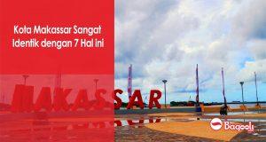 Kota Makassar Sangat Identik dengan 7 Hal ini