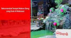 Rekomendasi Tempat Makan Siang yang Enak di Makassar